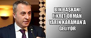 FİKRET ORMAN KARAMAN'DA