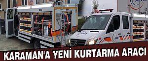 KARAMAN'A YENİ KURTARMA ARACI