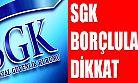 SGK Borçluları Bu Haber Size