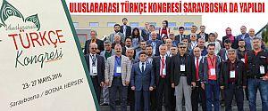 ULUSLARARASI TÜRKÇE KONGRESİ SARAYBOSNA'DA YAPILDI