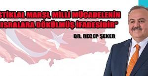 """Dr. Recep Şeker; """"İstiklal Marşı, Milli Mücadelenin Mısralara Dökülmüş İfadesidir"""""""