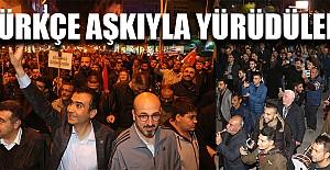Türkçe Aşkıyla Yürüdüler