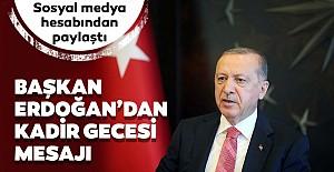 Başkan Erdoğan'dan Kadir Gecesi paylaşımı