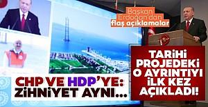 Başkan Erdoğan ilk kez açıkladı!