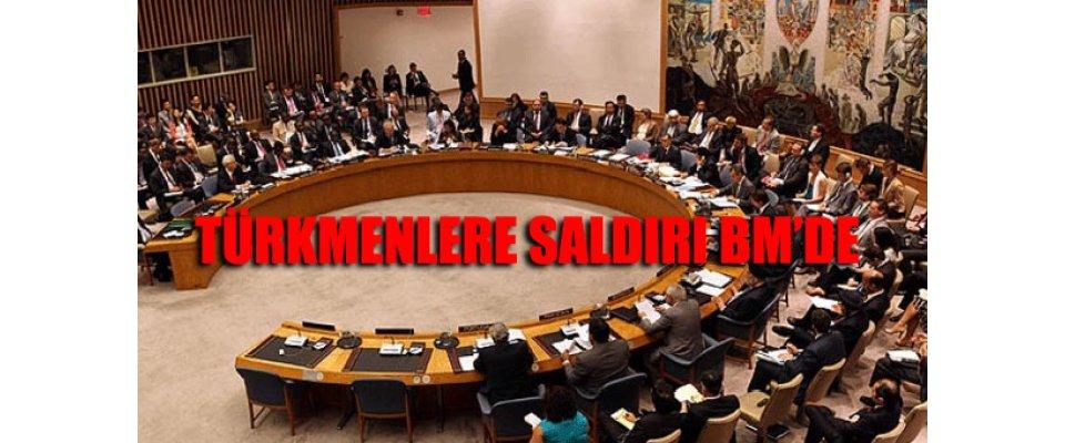 Türkiye, Türkmenlere saldırıyı BM gündemine taşıyor