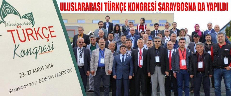 ULUSLARARASI TÜRKÇE KONGRESİ SARAYBOSNA#039;DA YAPILDI