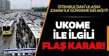 İstanbul'daki ulaşım zammı ile gündeme gelmişti!