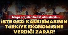 İşte Gezi kalkışmasının Türkiye ekonomisine verdiği zarar