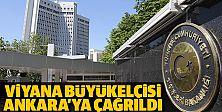 Türkiye Viyana Büyükelçisi#039;ni Ankara#039;ya çağırdı